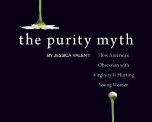 In The Purity Myth, Jessica Valenti takes on the damaging message purity balls send to young women.
